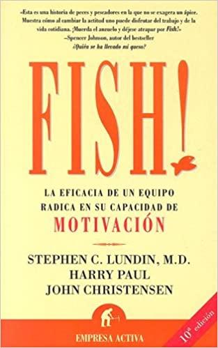 Fish!: La eficacia de un equipo radica en su capacidad de motivación